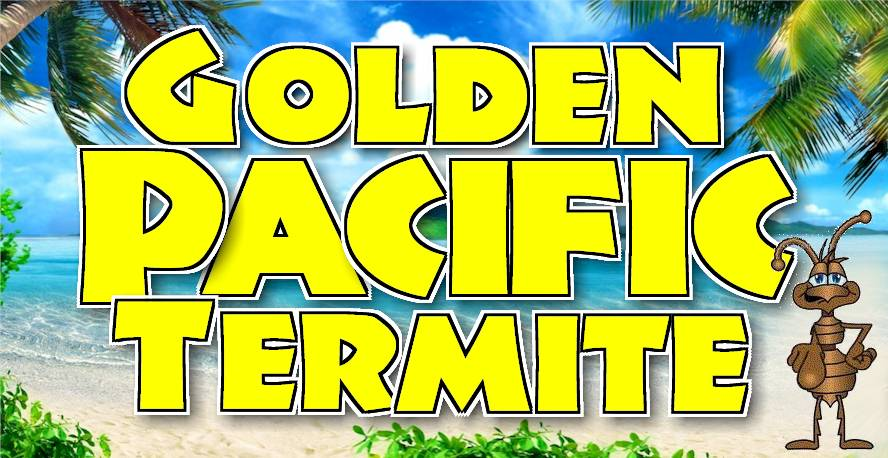 "Golden Pacific Termite - ""We live to kill bugs"""